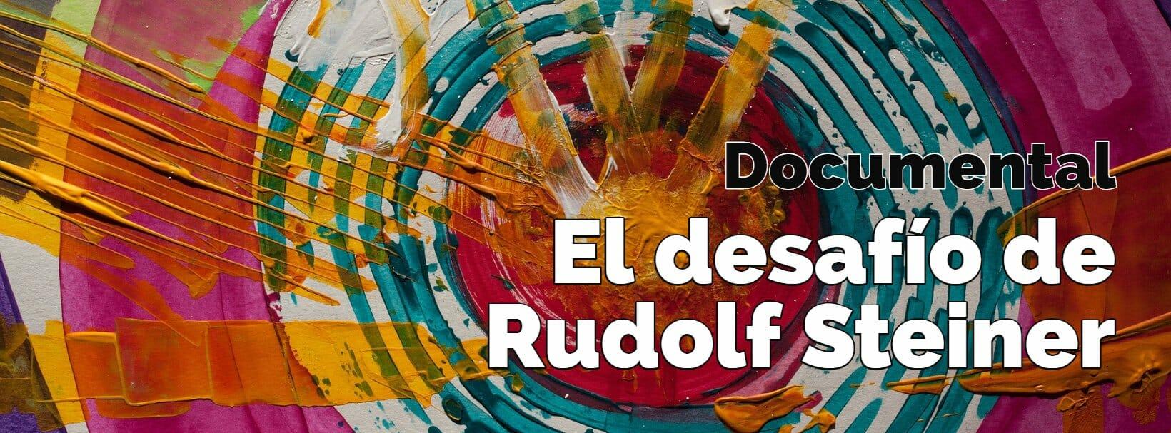 Documental: El desafío de Rudolf Steiner
