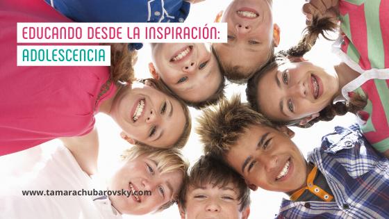 Educar desde la inspiración: adolescencia