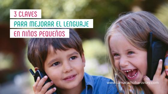 3 claves para mejorar el lenguaje en niños pequeños