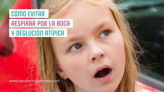 Cómo evitar respirar por la boca y deglución atípica en niños