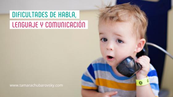 Dificultades de habla, lenguaje y comunicación