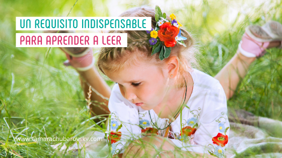 Un requisito indispensable para aprender a leer